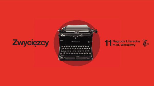 Pięciu najlepszych pisarzy w Warszawie! – spotkania z laureatami Nagrody Literackiej m.st. Warszawy